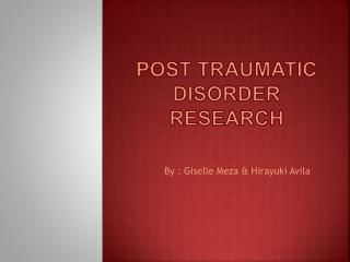 Post Traumatic   Disorder Research