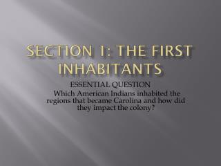 Section 1: the first inhabitants