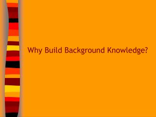 Why Build Background Knowledge?