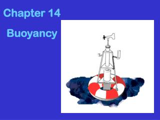 Chapter 14 Buoyancy