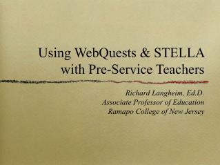 Using WebQuests & STELLA with Pre-Service Teachers