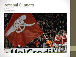 Arsenal Gunners CSI 100 Sam  Eckerson
