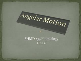 SHMD 239 Kinesiology Unit 6