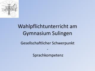Wahlpflichtunterricht am Gymnasium Sulingen