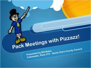 Pack Meetings with Pizzazz!