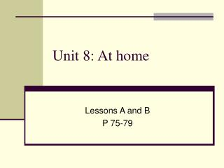 Unit 8: At home