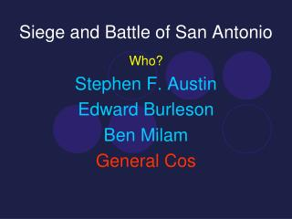 Siege and Battle of San Antonio