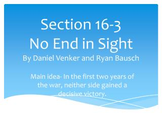 Section 16-3 No End in Sight By Daniel  Venker  and  Ryan Bausch