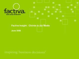 Factiva Insight:  Clichés in the Media