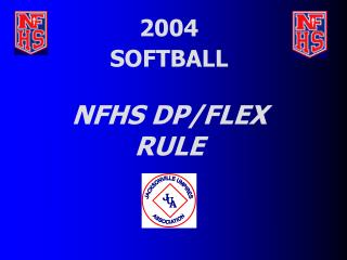 2004        SOFTBALL NFHS DP/FLEX RULE