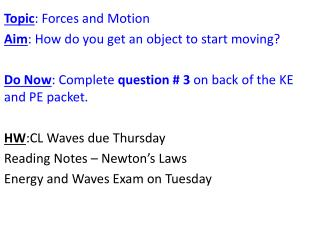Topic : Forces and Motion Aim : How do you get an object to start moving?