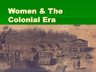 Women & The Colonial Era