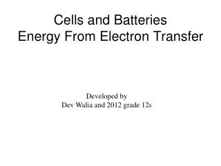 Cells and Batteries Energy From Electron Transfer