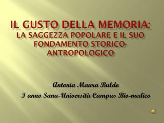 Il gusto della memoria: la saggezza popolare e il suo fondamento  storico-antropologico