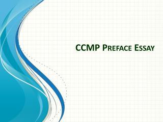 CCMP Preface Essay