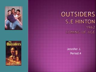 Outsiders S.E Hinton 1962 Coming of age