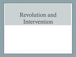 Revolution and Intervention
