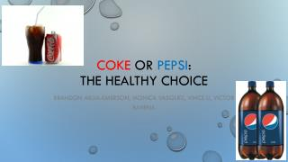 Coke  or  pepsi : The healthy choice
