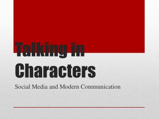 Talking in Characters