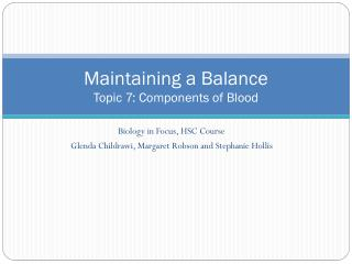 Maintaining a Balance Topic 7: Components of Blood