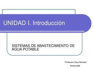 UNIDAD I. Introducción