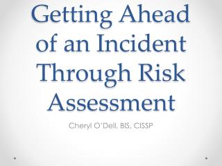 Getting Ahead of an Incident Through Risk Assessment