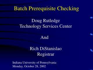 Batch Prerequisite Checking