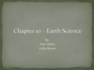 Chapter 10 – Earth Science