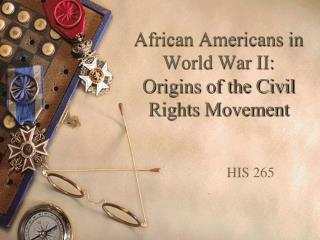 African Americans in World War II: Origins of the Civil Rights Movement