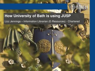 How  University of Bath is  using  JUSP