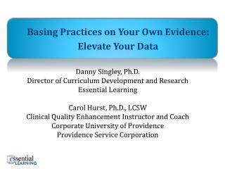 Basing Practices on Your Own Evidence:  Elevate Your Data