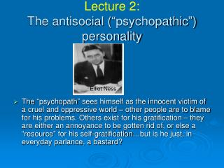 "Lecture 2: The antisocial (""psychopathic"") personality"