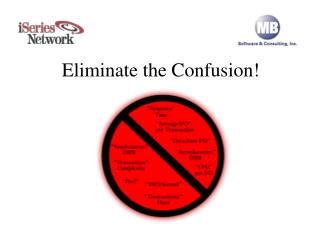Eliminate the Confusion