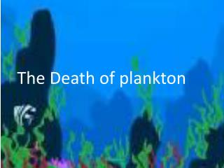 The Death of plankton