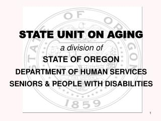 STATE UNIT ON AGING a division of STATE OF OREGON DEPARTMENT OF HUMAN SERVICES