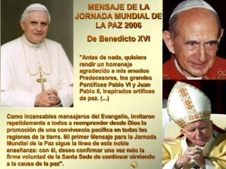 MENSAJE DE LA JORNADA MUNDIAL DE LA PAZ 2006 De Benedicto XVI