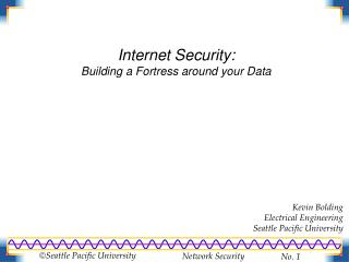 Internet Security: Building a Fortress around your Data