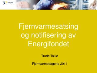Fjernvarmesatsing og notifisering av Energifondet