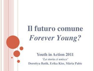 Il futuro comune Forever Young?