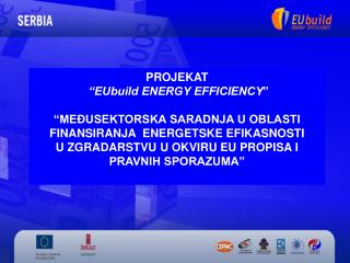 "PROJEKAT ""EUbuild ENERGY EFFICIENCY """