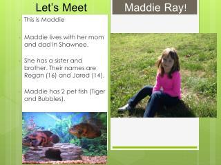 Let�s Meet            Maddie Ray!