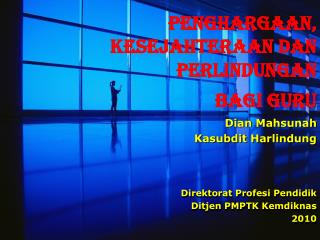 Dian Mahsunah Kasubdit Harlindung Direktorat Profesi Pendidik Ditjen PMPTK  Kemd iknas 2010