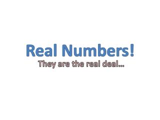 Real Numbers!