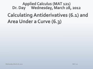 Applied Calculus (MAT 121) Dr. Day	Wednesday, March 28, 2012