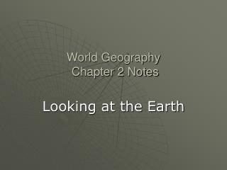 World Geography  Chapter 2 Notes