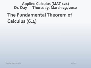 Applied Calculus (MAT 121) Dr. DayThursday, March 29, 2012