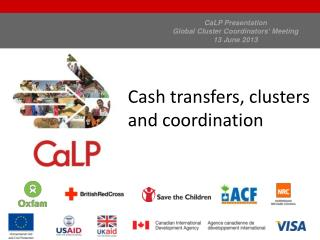 CaLP Presentation Global Cluster Coordinators� Meeting 13 June 2013
