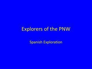 Explorers of the PNW