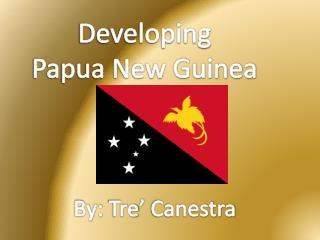 Developing Papua New Guinea