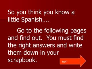 So you think you know a little Spanish�.